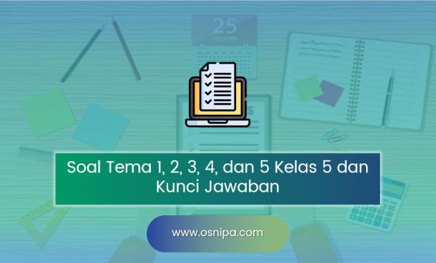 Soal Tema Kelas 5 Semester 1 Dan Kunci Jawaban Osnipa