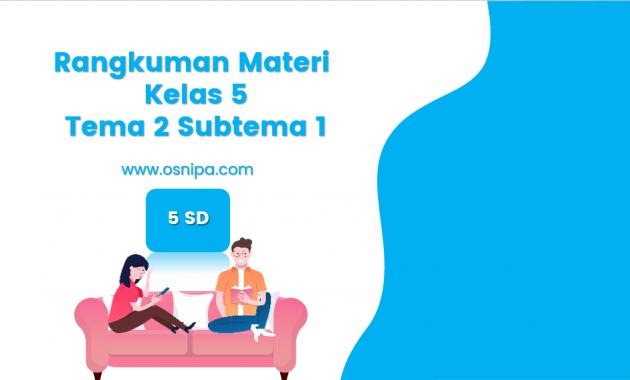 Rangkuman Materi Kelas 5 Tema 2 Subtema 1