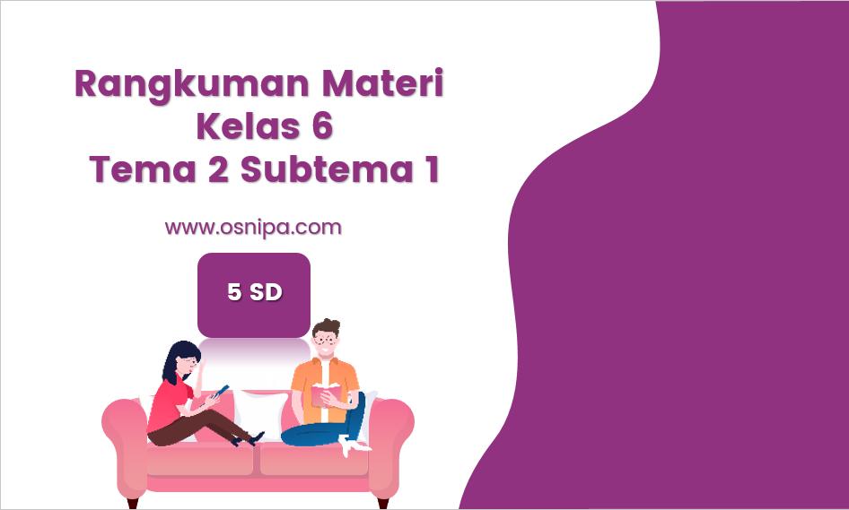 Rangkuman Materi Kelas 6 Tema 2 Subtema 1