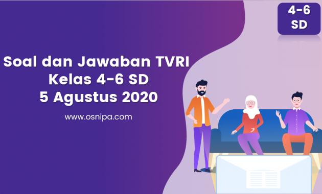 Soal dan Jawaban TVRI Kelas 4 6 SD 5 Agustus 2020