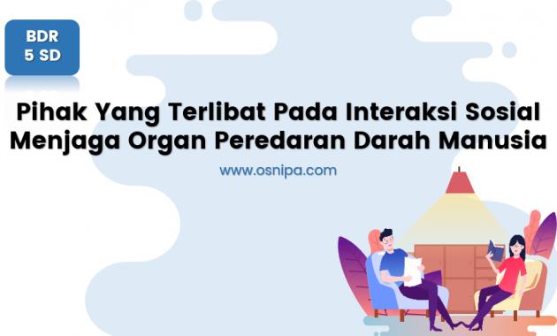 Pihak Yang Terlibat Pada Interaksi Sosial Menjaga Organ Peredaran Darah Manusia