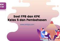 Soal FPB dan KPK Kelas 4 dan Pembahasan