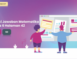 Kunci Jawaban Senang Belajar Matematika Kelas 6 Halaman 42
