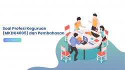 Soal Profesi Keguruan (MKDK4005) dan Pembahasan