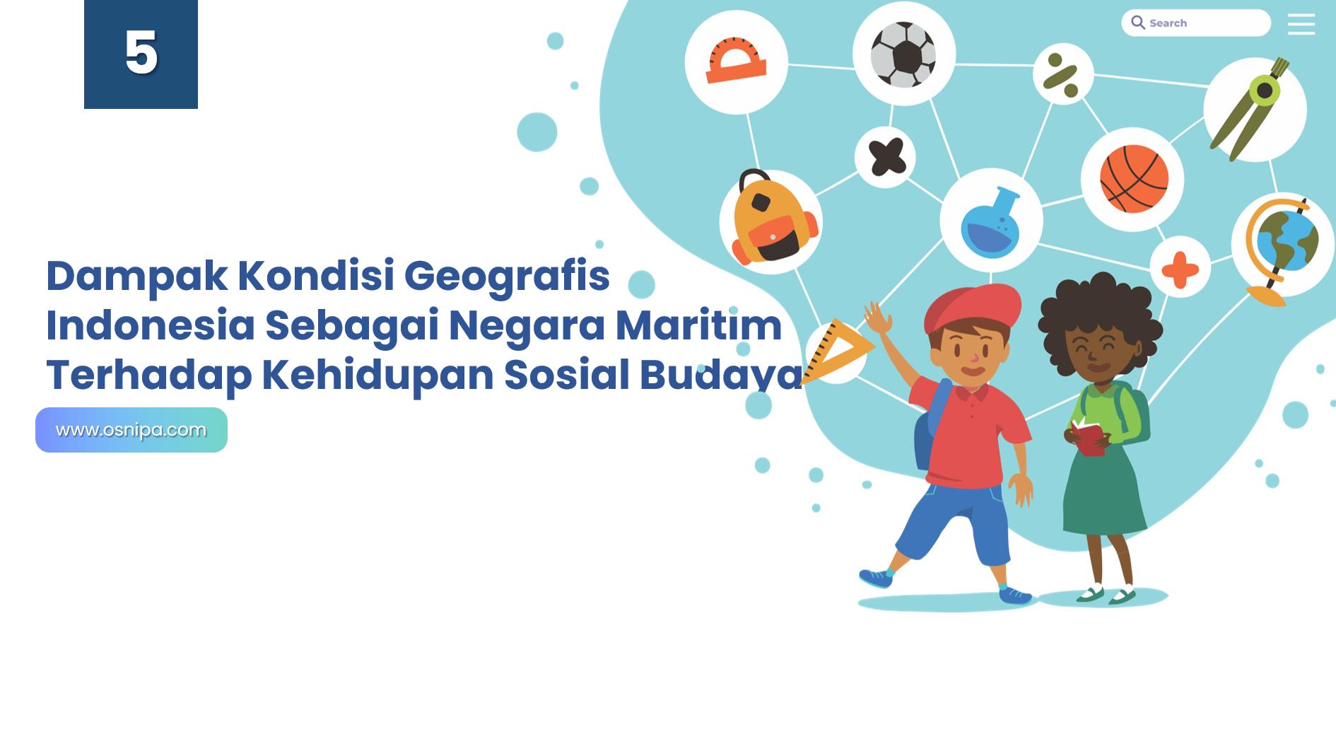 Dampak Kondisi Geografis Indonesia Sebagai Negara Maritim Terhadap Kehidupan Sosial Budaya