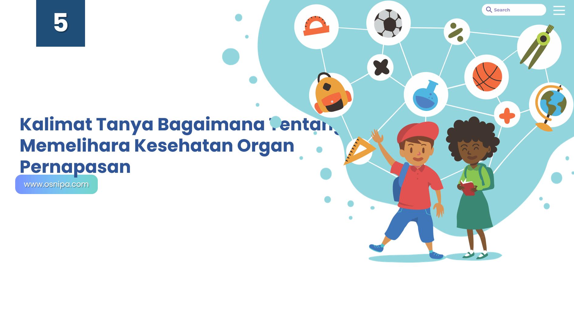 Kalimat Tanya Bagaimana Tentang Memelihara Kesehatan Organ Pernapasan