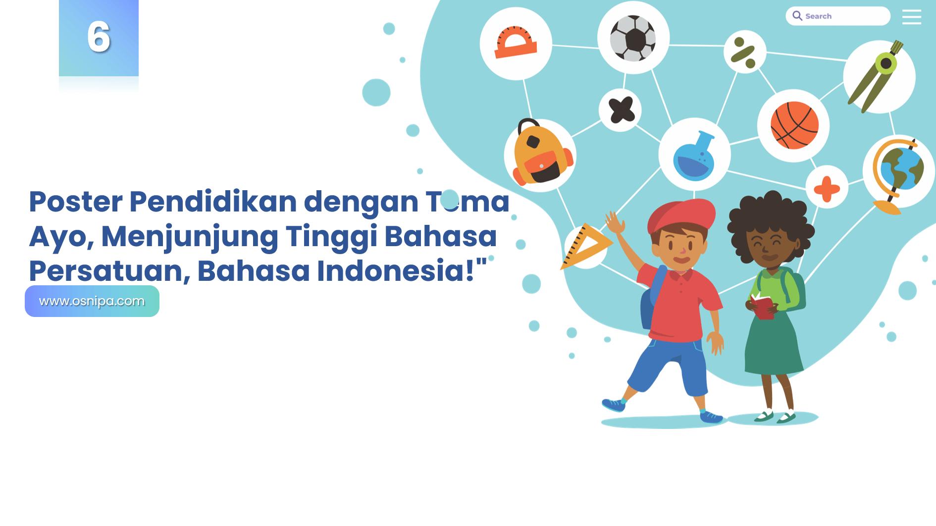 """Poster Pendidikan dengan Tema """"Ayo, Menjunjung Tinggi Bahasa Persatuan, Bahasa Indonesia!"""""""